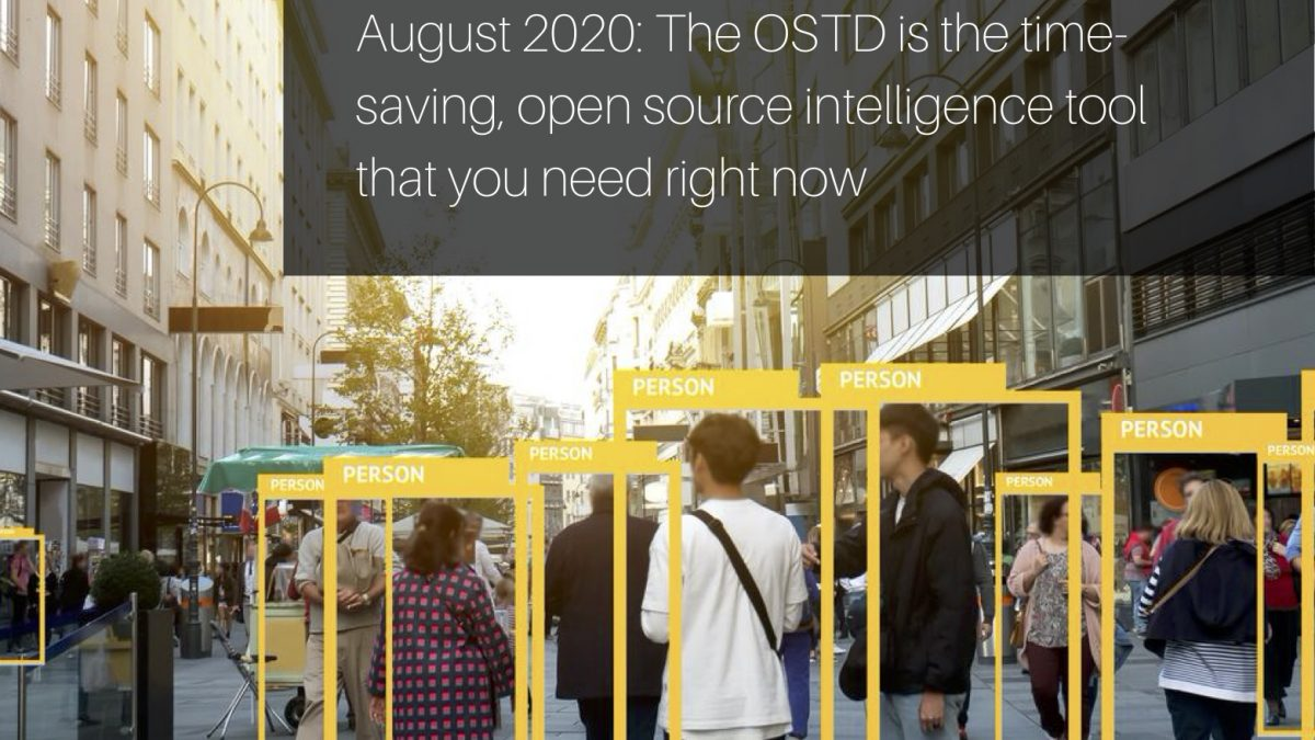 The OSTD is the time-saving, open source intelligence tool that you need right now